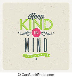 """Quote Typographical Background - """"Keep kind in mind"""". Vector design."""