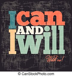 "Quote Typographical retro Background - ""I can and I will""..."