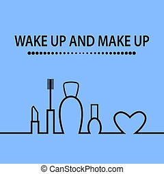 Quote, WAKE UP AND MAKE UP. Vector illustration.