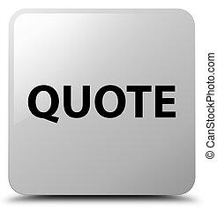 Quote white square button