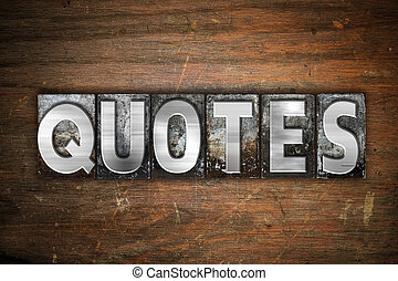 """Quotes Concept Metal Letterpress Type - The word """"Quotes"""" ..."""