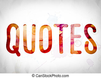 """Quotes Concept Watercolor Word Art - The word """"Quotes""""..."""