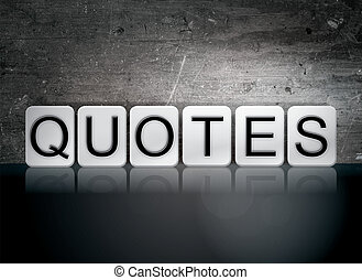 """Quotes Tiled Letters Concept and Theme - The word """"Quotes""""..."""