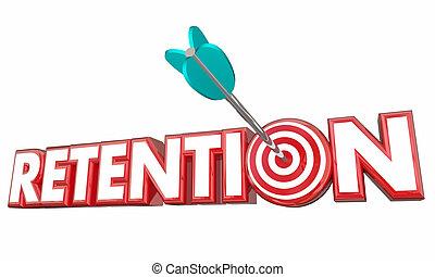 rétention, retenir, garder, cible, employés, clients, 3d, illustration