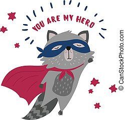 Cute raccoon in superhero costume. You are my hero text. Animal with extraordinary flying abilities wear mask of a hero and purple cloak. Flat vector illustration.