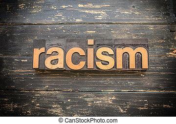 Racism Concept Vintage Wooden Letterpress Type Word