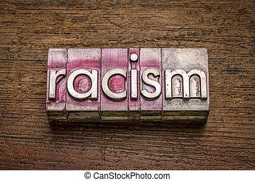 racism word in gritty vintage letterpress metal types