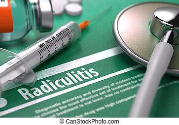 Radiculitis - Printed Diagnosis on Green Background. -...