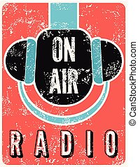 Radio station on air typographic vintage grunge poster with microphone and headphones. Retro vector illustration.