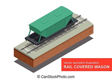 Rail covered wagon. Vector isometric illustration of rail covered wagon. Rail freight transportation.
