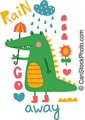 rain go away - vector illustration, cute crocodile with ...