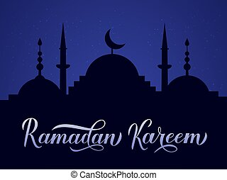 Ramadan Kareem calligraphy lettering and silhouette of mosque against night sky. Muslim holy month concept. Vector template for Islamic traditional poster, greeting card, flyer, banner, invitation.