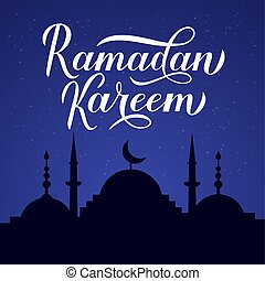 Ramadan Kareem calligraphy lettering and silhouette of mosque against night sky. Muslim holy month concept. Vector template for Islamic traditional poster, banner, greeting card, flyer, invitation.