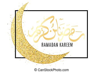 Ramadan Kareem. Religion Holy Month. Moon from gold glitters in a frame on a white background. Luxurious month. Arabic calligraphy. Vector illustration