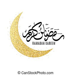 Ramadan Kareem. Religion Holy Month. Moon from gold glitters isolated on a white background. Luxurious month. Hand drawn luxurious calligraphy. Vector illustration