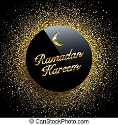 Ramadan Kareem vector background. Black circle with sparkling golden glitter on dark background.