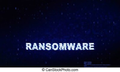 Ransomware Text Digital Noise Twitch Glitch Distortion...