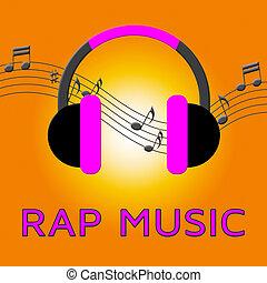 Rap Music Means Spoken Songs 3d Illustration - Rap Music...