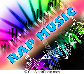 Rap Music Shows Spitting Bars And Chanted - Rap Music...