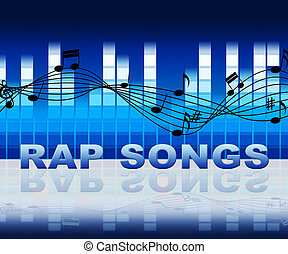 Rap Songs Means Spitting Bars And Acoustic Songs - Rap Songs...