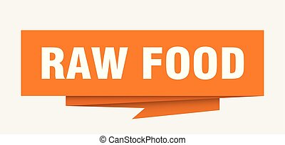 raw food sign. raw food paper origami speech bubble. raw...