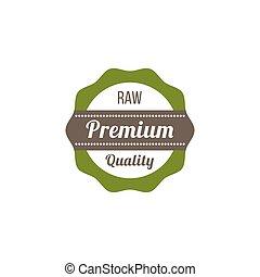 Raw premium quality badge - green round stamp sign, label sticker