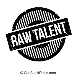 Raw Talent rubber stamp. Grunge design with dust scratches....