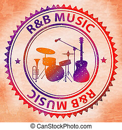 R&B Music Means Rhythm And Blues Soul - R&B Music Meaning...