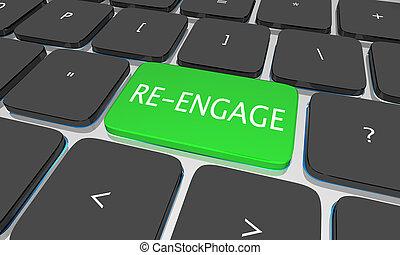 Re-Engage Restart Re-Open Communication Computer Keyboard Button 3d Illustration