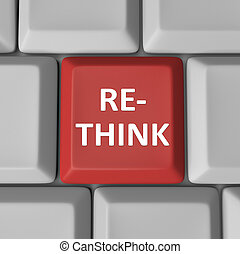Re-Think Red Computer Keyboard Key Rethink Reconsider - A...