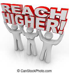 Reach Higher People Lifting Words Achieve Goal - A team of...