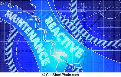 Reactive Maintenance on Blueprint of Cogs.