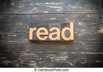 Read Concept Vintage Wooden Letterpress Type Word - The word...