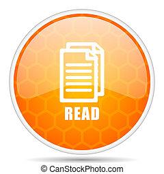 Read web icon. Round orange glossy internet button for webdesign.