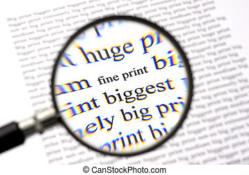 Reading the Fine Print - A magnifying glass, zooming in on...