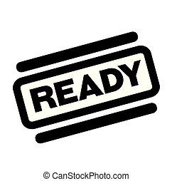 ready black stamp on white background
