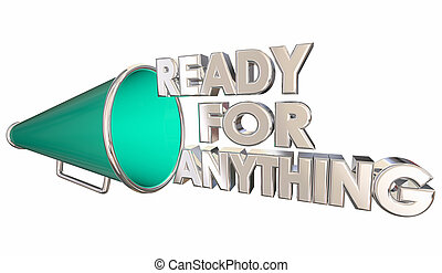 Ready for Anything Prepared Bullhorn Megaphone 3d Illustration