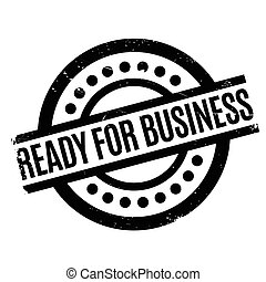 Ready For Business rubber stamp. Grunge design with dust...