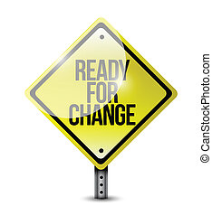 ready for change sign illustration design over a white...