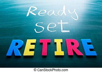 Ready, set, retire