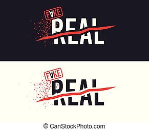 Real and Fake slogan for T-shirt printing design. Tee graphic design. Vector
