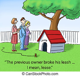 "Real Estate - ""The previous owner broke his leash ... I mean..."