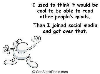 Realisation of social media - Comical sardonic message ...