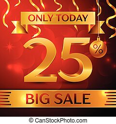 Realistic banner Merry Christmas with text Big Sale only today twenty five percent for discount on red background. Confetti, christmas ball and gold ribbon. Vector Illustration