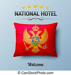 National Hotel - Realistic Pillow and Flag of Montenegro as...