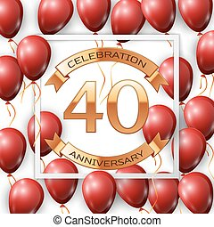 Realistic red balloons with ribbon in centre golden text forty years anniversary celebration with ribbons in white square frame over white background. Vector illustration