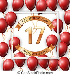 Realistic red balloons with ribbon in centre golden text seventeen years anniversary celebration with ribbons in white square frame over white background. Vector illustration