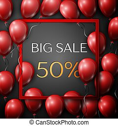 Realistic red balloons with text Big Sale 50 percent Discounts in square red frame over black background.