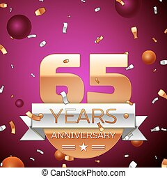 Realistic Sixty five Years Anniversary Celebration Design. Golden numbers and silver ribbon, confetti on purple background. Colorful Vector template elements for your birthday party