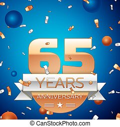 Realistic Sixty five Years Anniversary Celebration Design. Golden numbers and silver ribbon, confetti on blue background. Colorful Vector template elements for your birthday party
